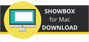 Showbox For MAC Free Download | Showbox 2019 For MAC Without Bluestacks